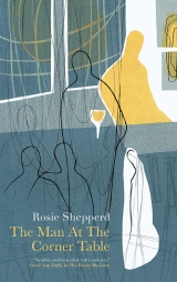the man at the corner table rosie shepperd